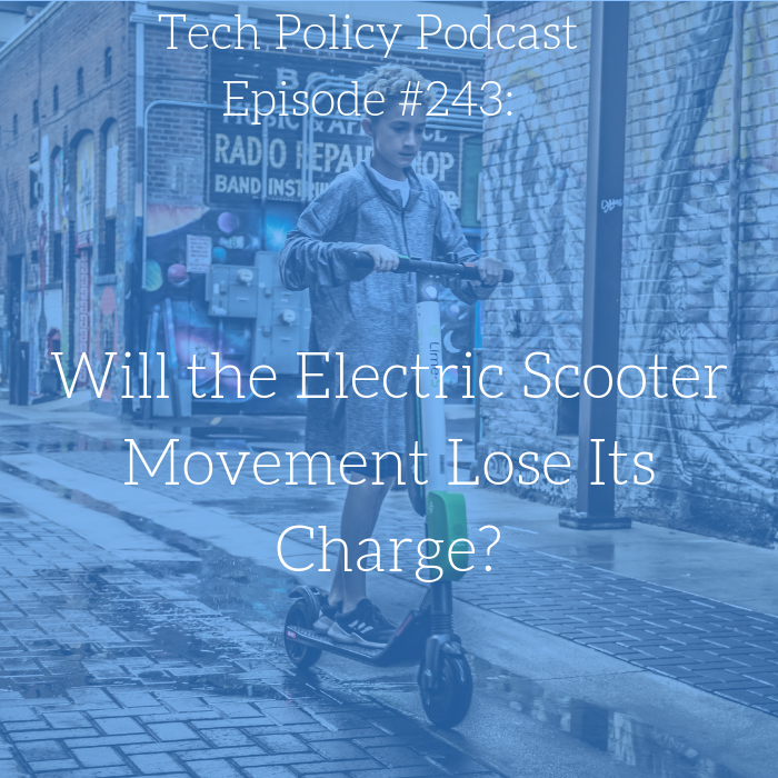 #243: Will the Electric Scooter Movement Lose Its Charge?