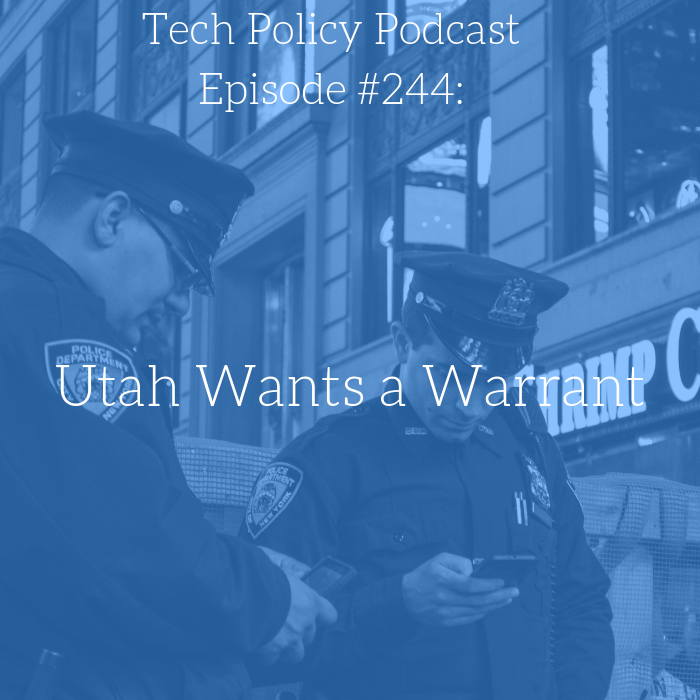 #244: Utah Wants a Warrant