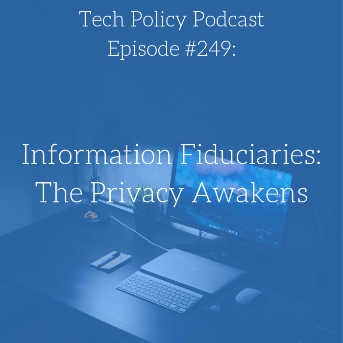 #249: Information Fiduciaries: The Privacy Awakens