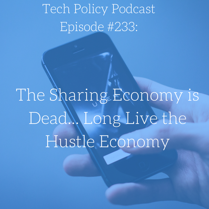#233: The Sharing Economy is Dead… Long Live the Hustle Economy