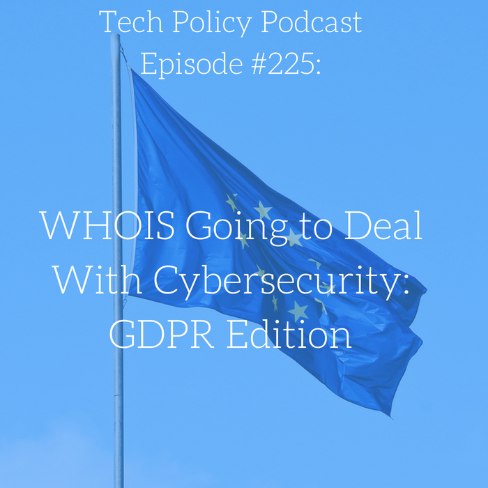 #225: WHOIS going to deal with cybersecurity: GDPR Edition