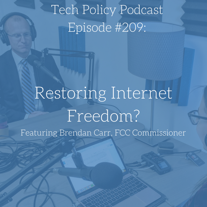 #209: Restoring Internet Freedom? Feat. Brendan Carr, FCC Commissioner