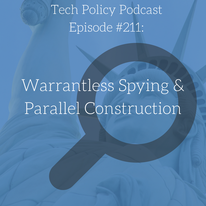 #211: Warrantless Spying & Parallel Construction