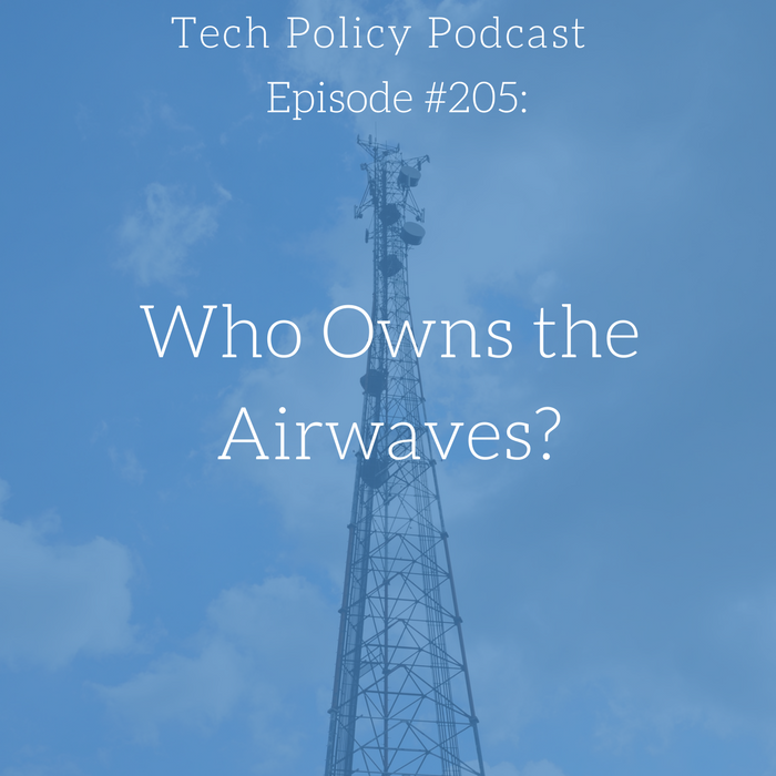 #205: Who Owns the Airwaves?