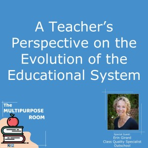 A Teacher's Perspective on the Evolution of the Educational System
