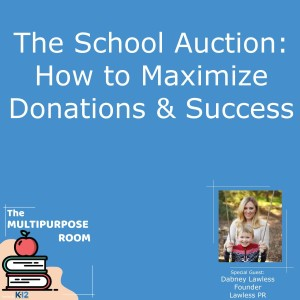 The School Auction: How to Maximize Donations & Success