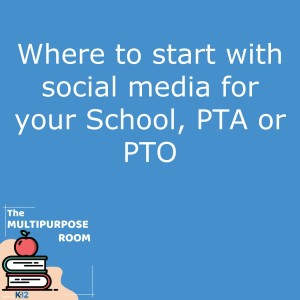 Where to Start with Social Media for Your School, PTA or PTO