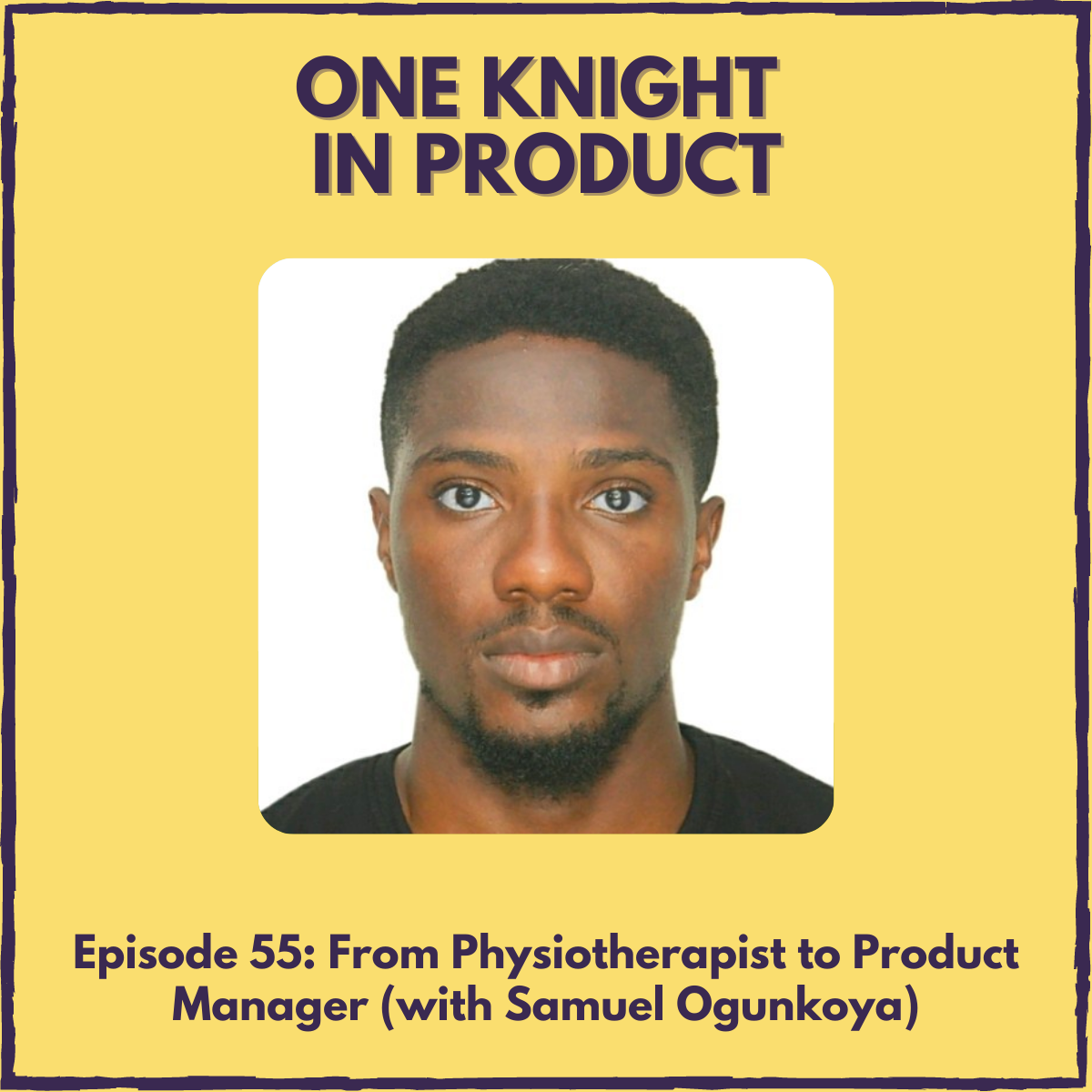 From Physiotherapist to Product Manager (with Samuel Ogunkoya, Product Manager @ ProducteevTech)