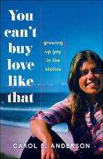 You Can't Buy Love Like That, by author Carol Anderson