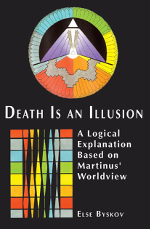 Death Is an Illusion, by Else Byskov -  Danish author