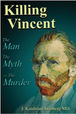 Killing Vincent, by author I. Kaufman-Arenberg, MD