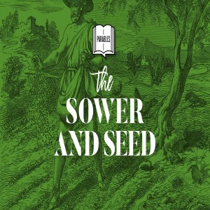 Parables | The Sower & Seed | Brett Koerten