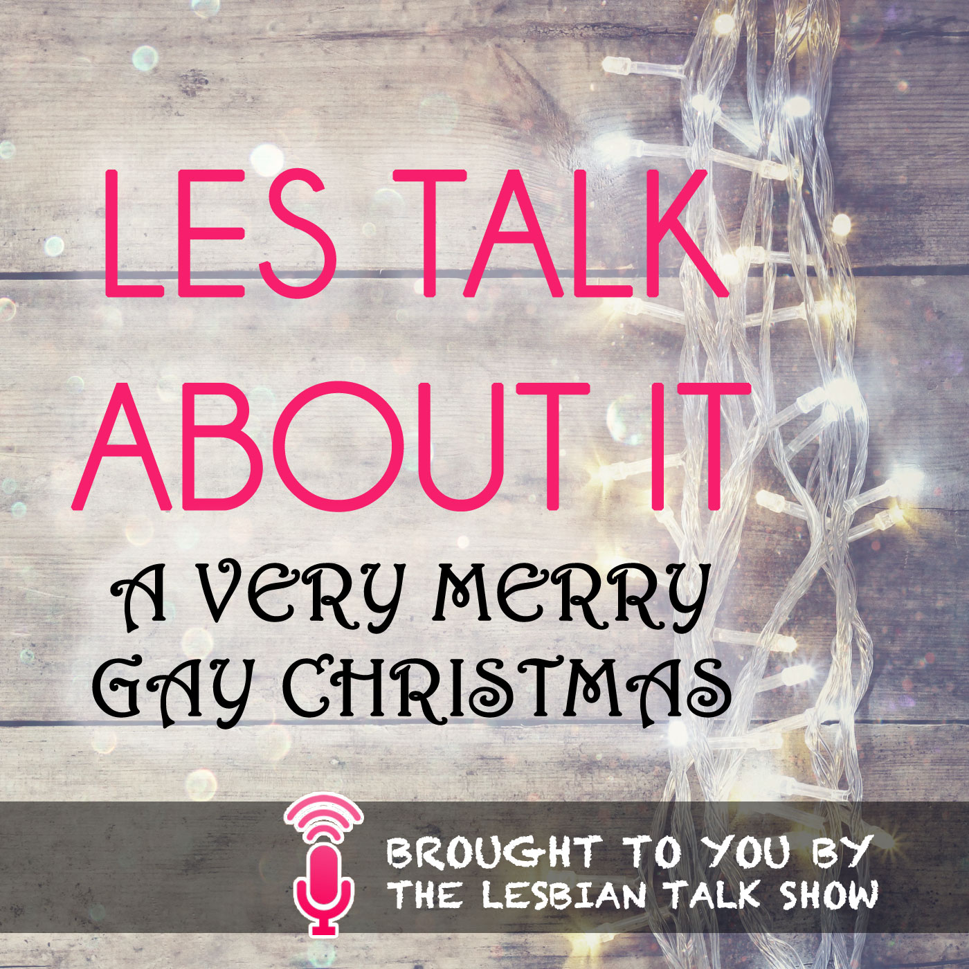 A Very Merry Gay Christmas - Les Talk About It