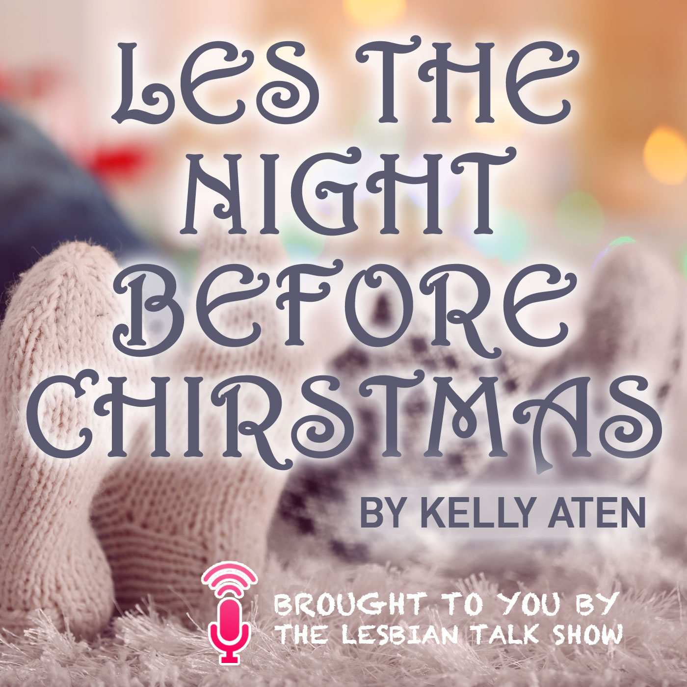 Christmas Special: Les The Night Before Christmas by Kelly Aten