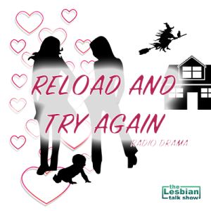 Reload And Try Again - An Original Radio Drama