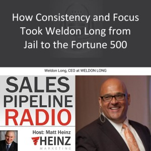 How Consistency and Focus Took Weldon Long from Jail to the Fortune 500