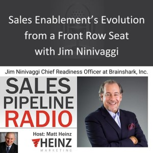 Sales Enablement's Evolution from a Front Row Seat with Jim Ninivaggi