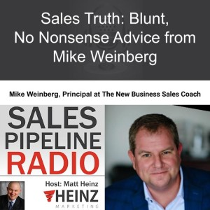 Sales Truth: Blunt, No Nonsense Advice from Mike Weinberg