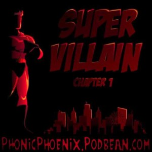 Super Villain - Chapter 1 - A Hero gets his Name