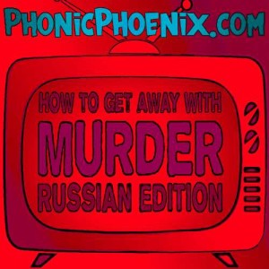How to get away with Murder: Russian Edition