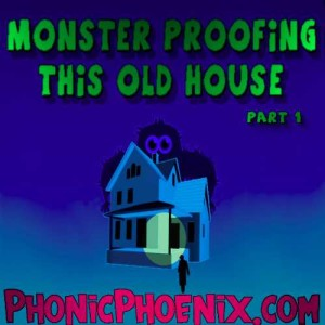 Monster proofing this old House Part 1