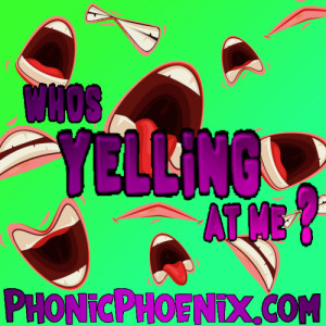 Who's yelling at me ?