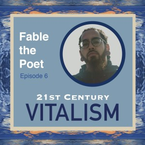 Episode 6: Fable the Poet