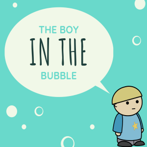 Episode 2 - The Boy in the Bubble