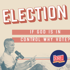 If God's in Control, Why Vote?