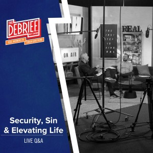 Security, Sins & Elevating Your Life