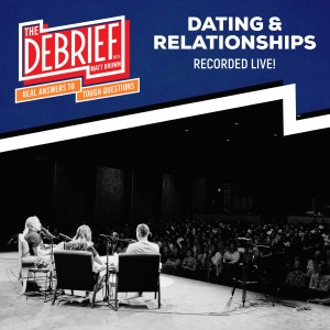 Dating & Relationships (Recorded Live!)
