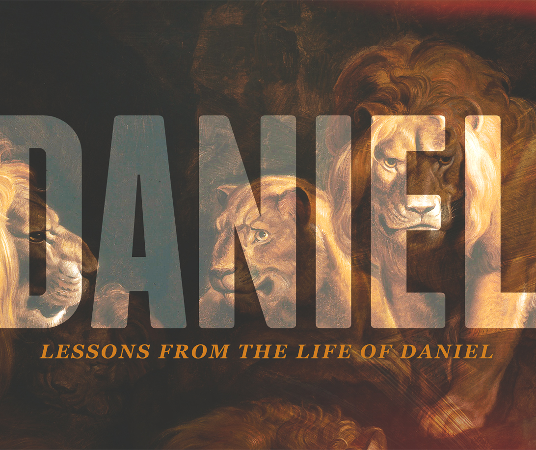 Part 8 - Lessons from the Life of Daniel