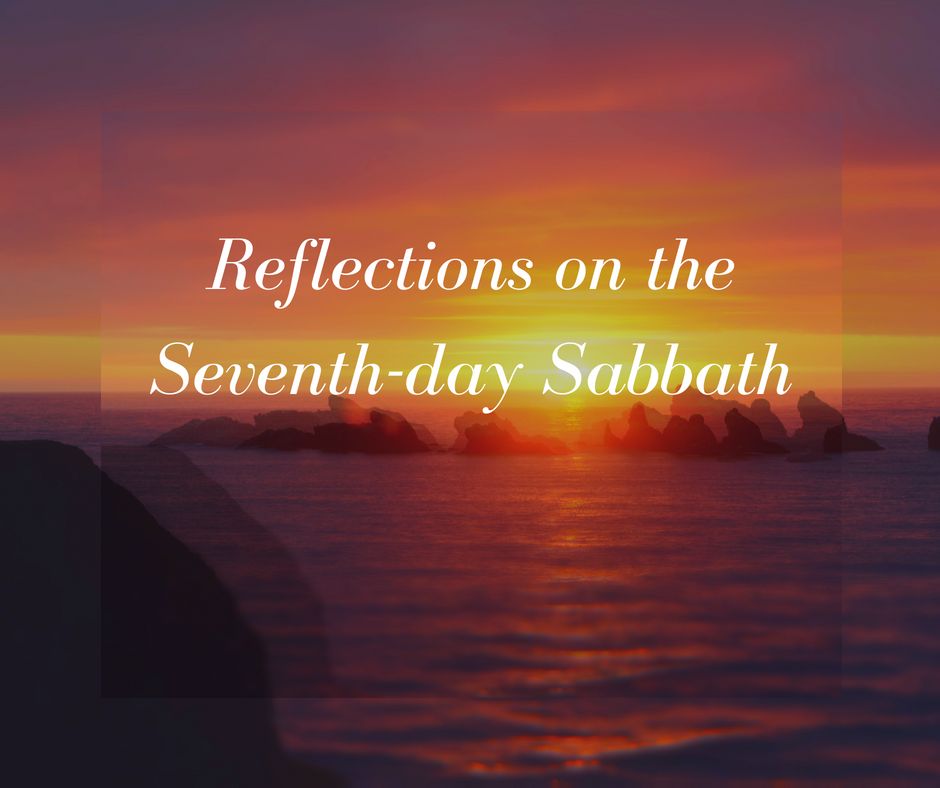 Reflections on the Seventh-day Sabbath - Part 2