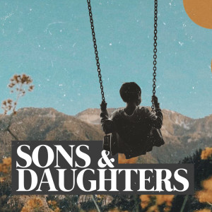 Sons & Daughters wk3 -