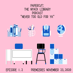 Papercut: The Nyack Library Podcast Episode 1.2 Never Too Old for YA Teaser