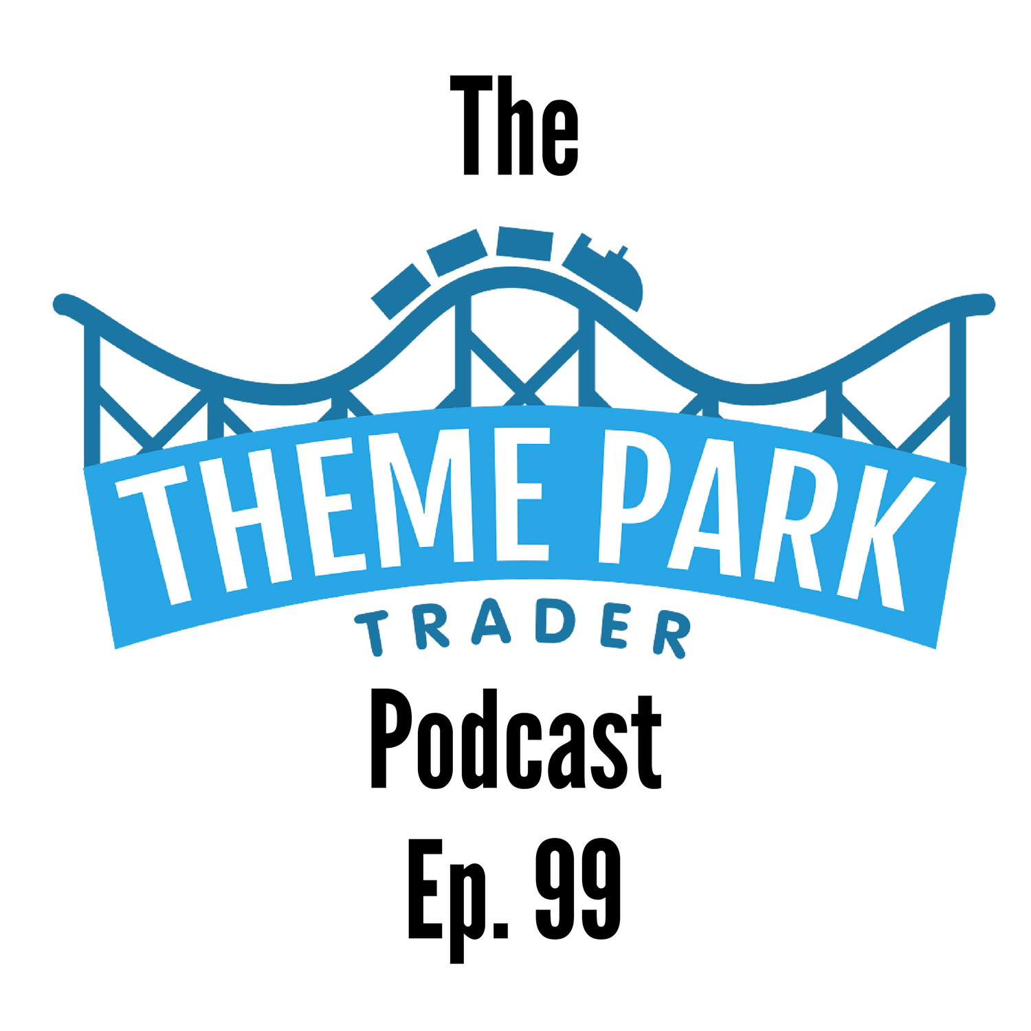 Episode 99 - Jen Joins Us To Chat All Things Theme Parks