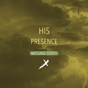 His Presence - To Love and Lead - Part 4