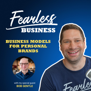Business Models For Personal Brands - Bob Gentle