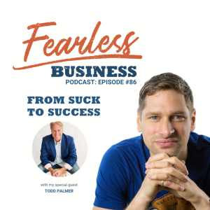 From Suck to Success - Todd Palmer