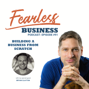 Building a Business From Scratch - Brian Clayton