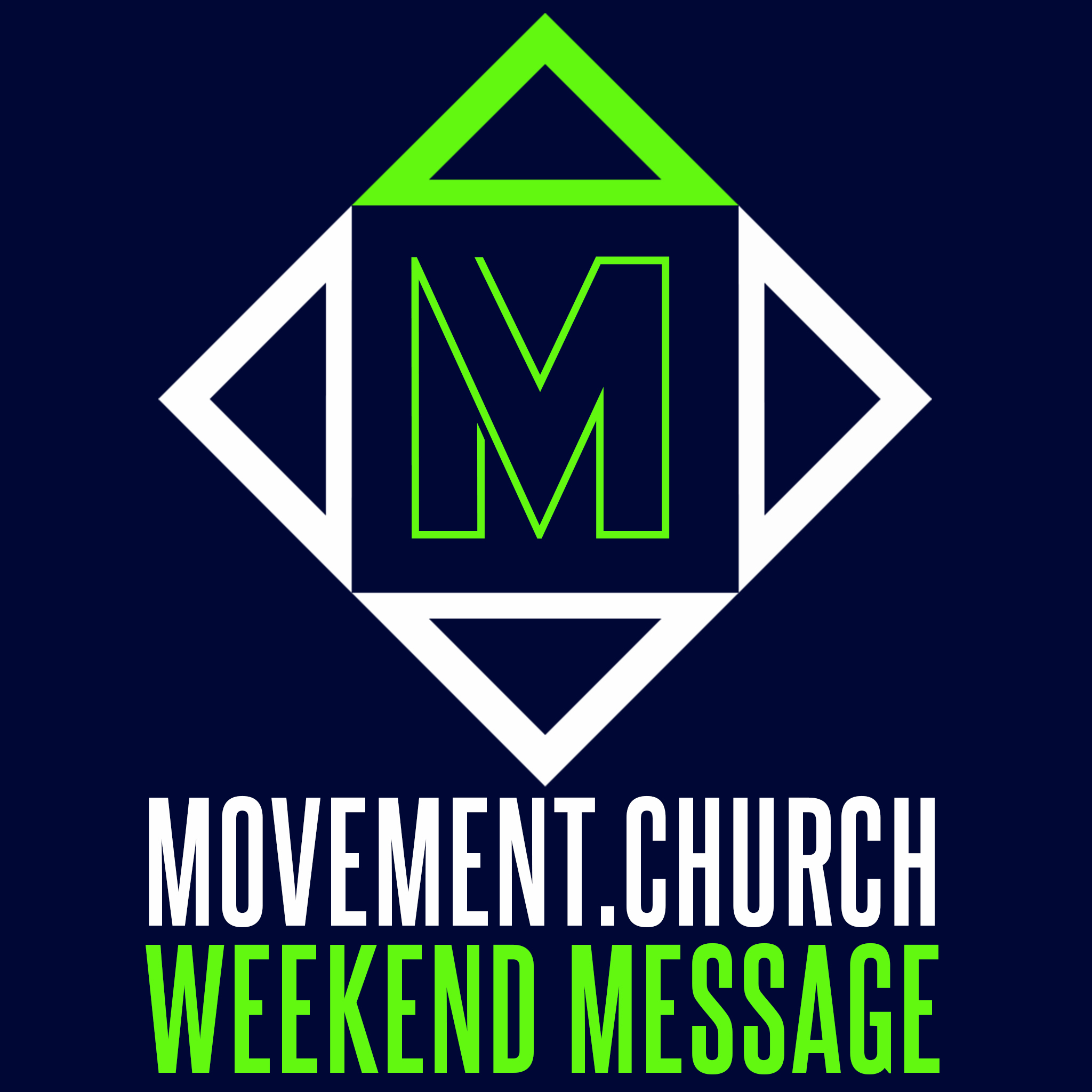 Movement Church Weekend Message