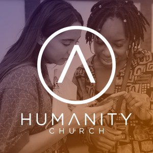 Humanity Church Podcast