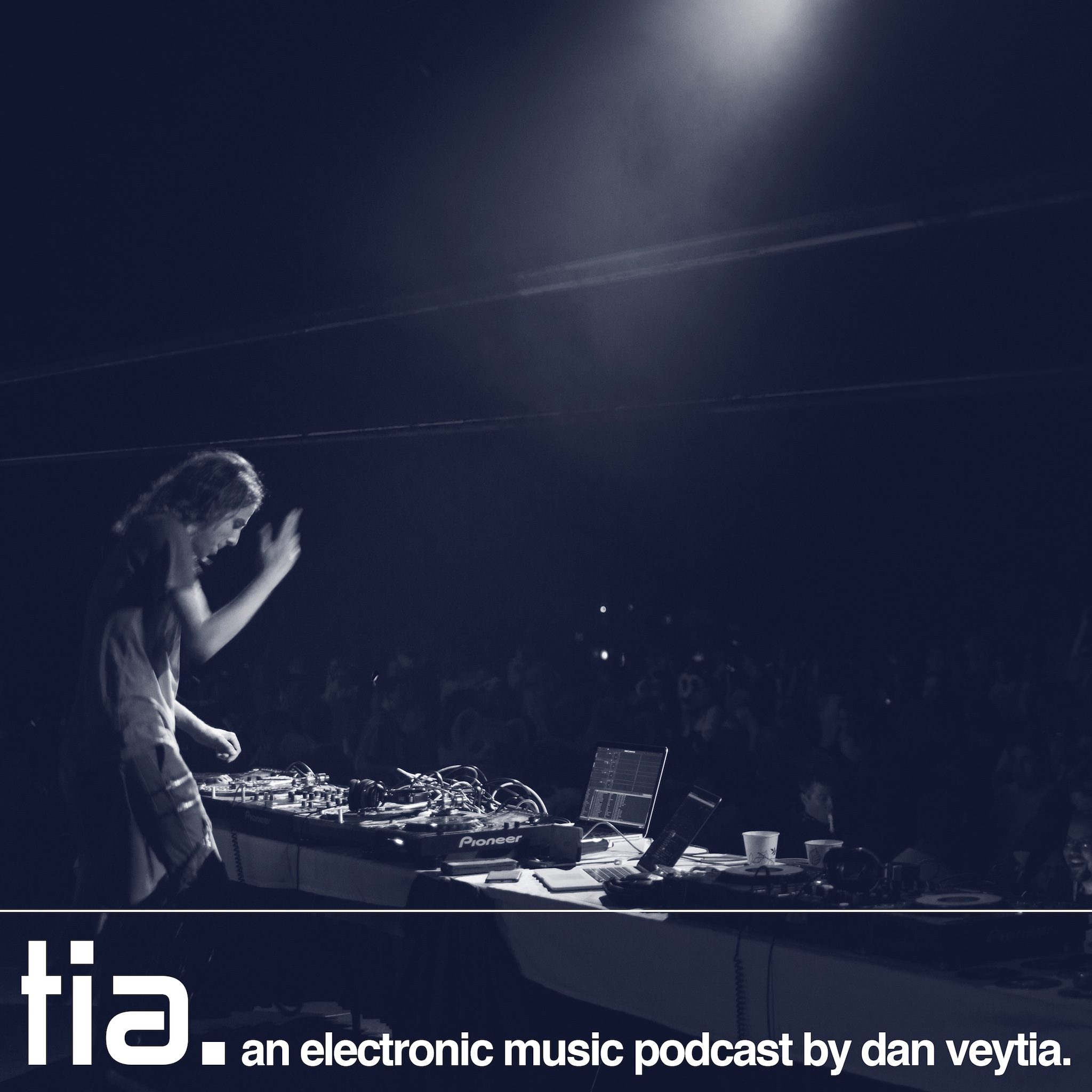 tia. an electronic music podcast by Dan Veytia.