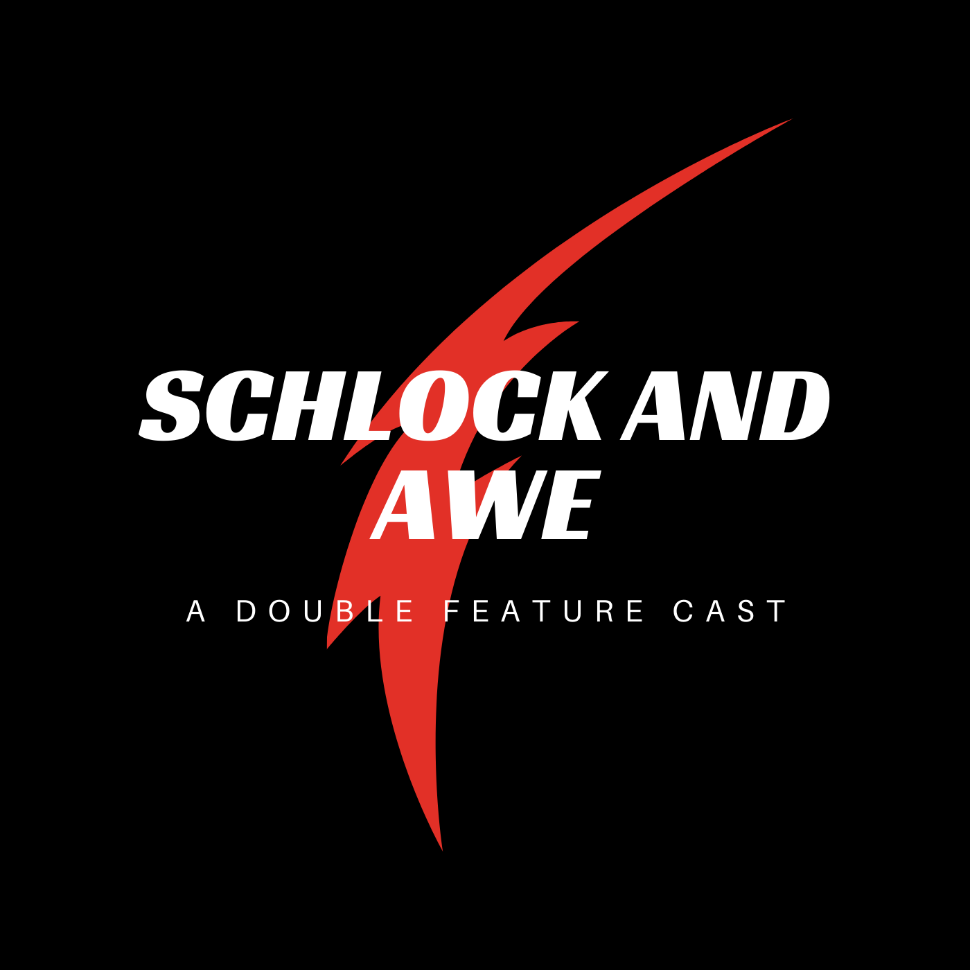 The Schlock and Awe Podcast