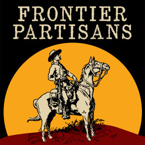 The Frontier Partisans Podcast