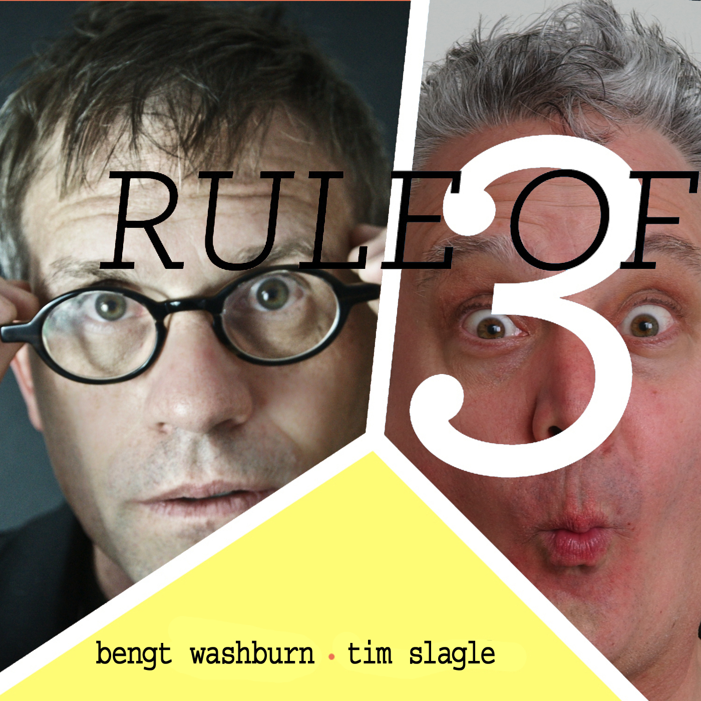 Rule of Three: with Tim Slagle and Bengt Washburn