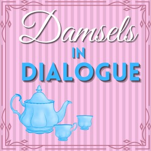 Damsels in Dialogue