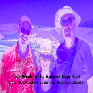This Week in the Ancient Near East