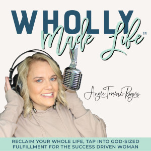 Wholly Made Life™- ReClaim your Whole Life, Tap into God-Sized Fulfillment for the Success Driven Woman, Mama, Wife, Sister