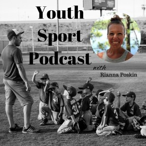 The Youth Sport Podcast With Rianna Poskin
